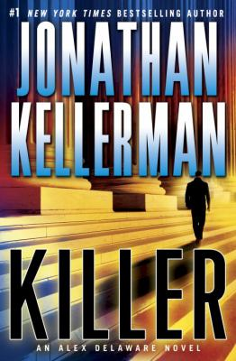 Kellerman, Jonathan. Killer: An Alex Delaware Novel