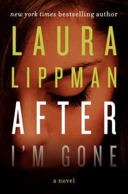 Lippman, Laura. After I'm Gone