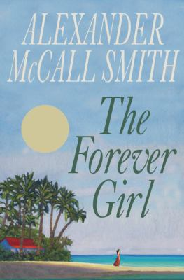 McCall Smith, Alexander. The Forever Girl