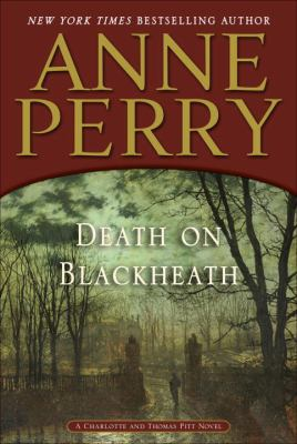 Perry, Anne. Death on Blackheath: A Charlotte and Thomas Pitt Novel