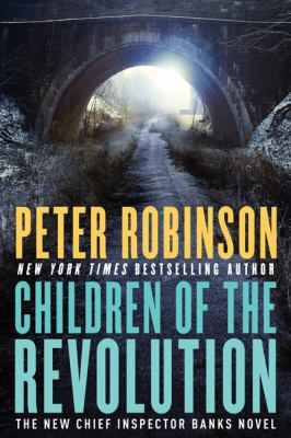 Robinson, Peter. Children of the Revolution: An Inspector Banks Novel