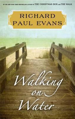 Evans, Richard Paul. Walking on Water