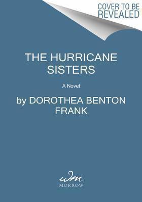 Frank, Dorothea Benton. The Hurricane Sisters