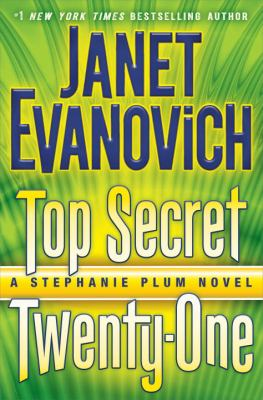 Evanovich, Janet. Top Secret Twenty-One: A Stephanie Plum Novel