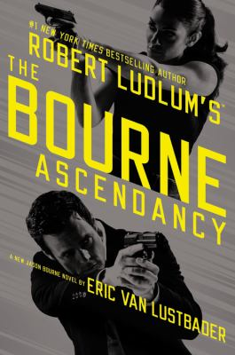 Lustbader, Eric Van. Robert Ludlum's (TM) the Bourne Ascendancy