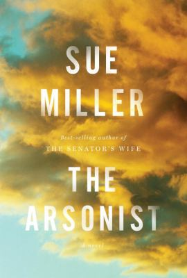 Miller, Sue. The Arsonist