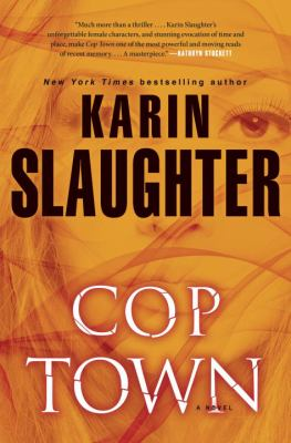 Slaughter, Karin. Cop Town