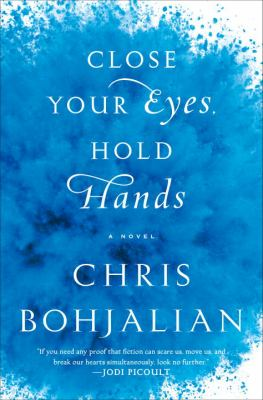 Bohjalian, Chris. Close Your Eyes, Hold Hands
