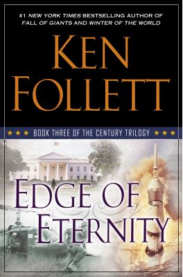 Follett, Ken. Edge of Eternity: Book Three of the Century Trilogy