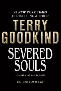 Goodkind, Terry. Severed Souls