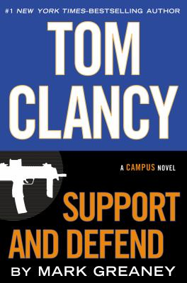 Greaney, Mark. Tom Clancy Support and Defend