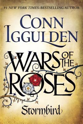 Iggulden, Conn. Wars of the Roses: Stormbird