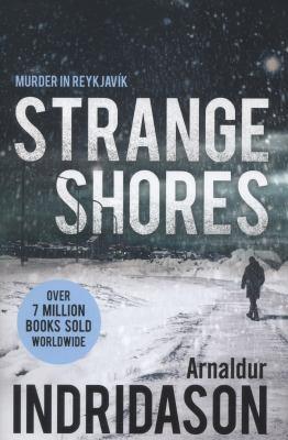 Indridason, Arnaldur. Strange Shores: An Inspector Erlendur Novel