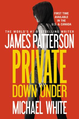 Patterson, James. Private Down Under