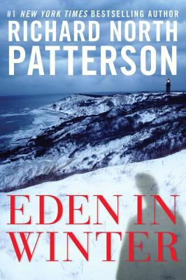 Patterson, Richard North. Eden in Winter