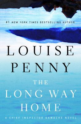 Penny, Louise. The Long Way Home: A Chief Inspector Gamache Novel