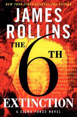 Rollins, James. The 6th Extinction: A SIGMA Force Novel
