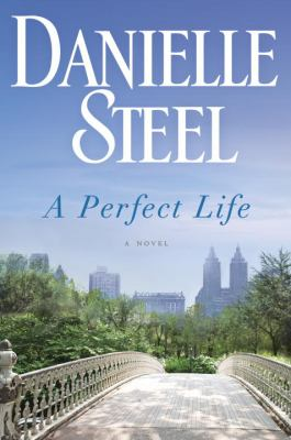 Steel, Danielle. A Perfect Life