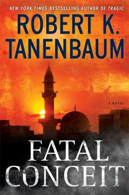 Tanenbaum, Robert K. Fatal Conceit