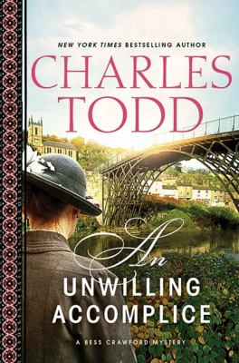 Todd, Charles. An Unwilling Accomplice