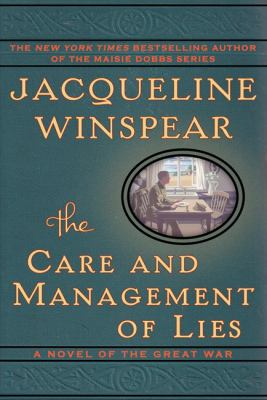 Winspear, Jacqueline. The Care and Management of Lies: A Novel of the Great War