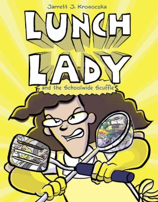 Lunch Lady and the School Wide Scuffle