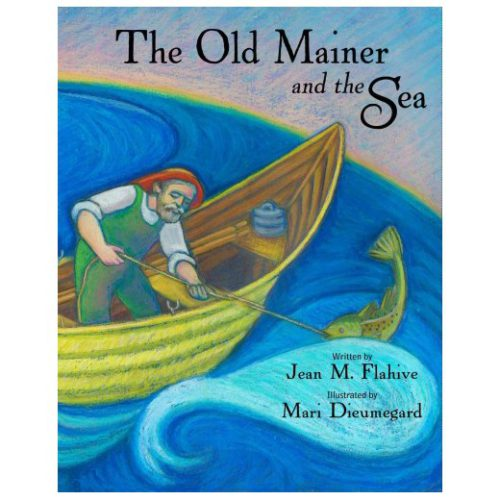 The Old Mainer and the Sea, by Jean Flahive