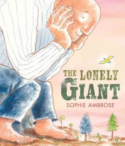 The Lonely Giant, by Sophie Ambrose