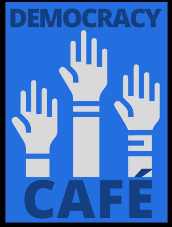 Democracy Cafe