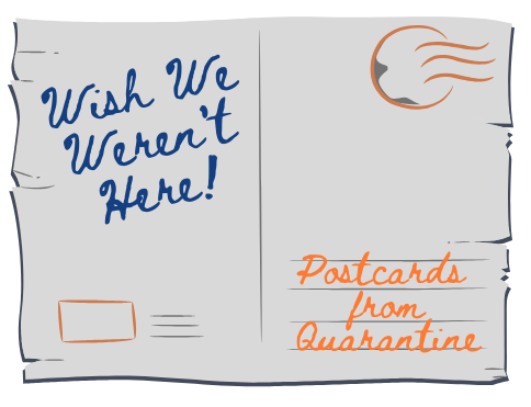 Postcards from Quarantine