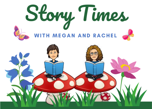 Story Times with Megan and Rachel