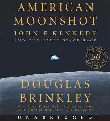 American Moonshot, by Douglas Brinkley
