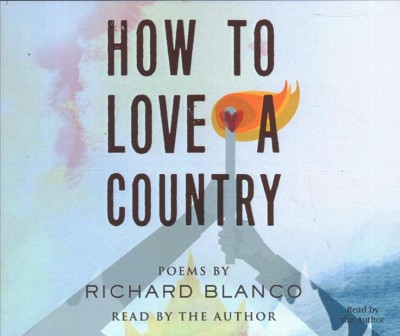 Ho to Love a Country: Poems, by Richard Blanco