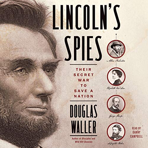 Lincoln's Spies, by Douglas Waller