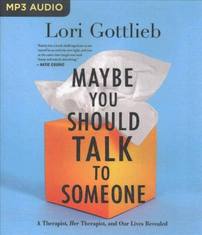 Maybe You Should Talk to Someone, by Lori Gottlieeb