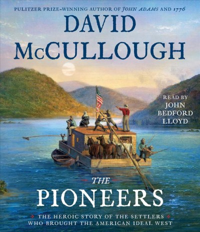 The Pioneers, by David McCullough