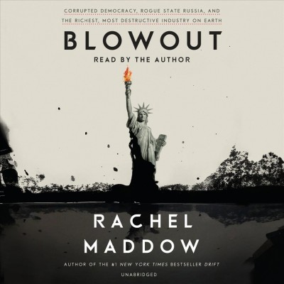 Blowout, by Rachel Maddow