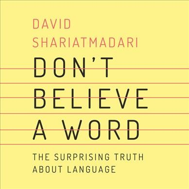 Don't Believe a Word, by David Shariatmadari