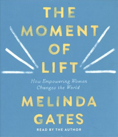 The Moment of Lift, by Melinda Gates