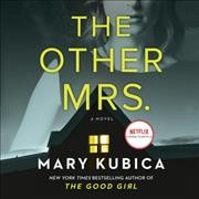 The Other Mrs., by Mary Kubica