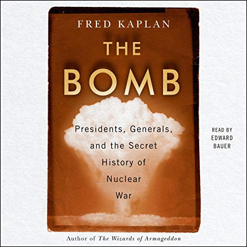 The Bomb, by Fred Kaplan