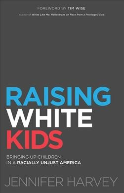 Raising White Kids, by Jennifer Harvey
