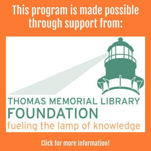 This program is made possible through support from the Thomas Memorial Library Foundation. Click for more information.