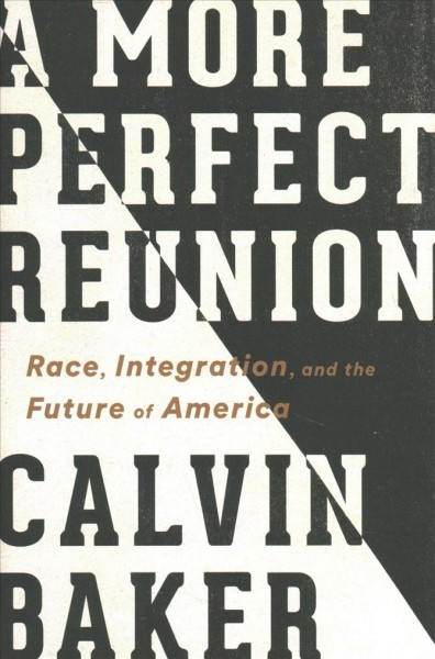 A More Perfect Reunion, by Calvin Baker