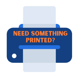 Need something printed?