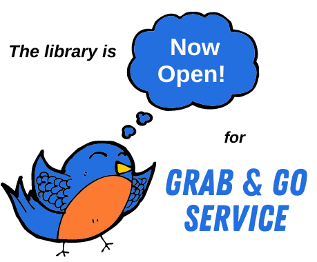 The library is now open for Grab and Go Service